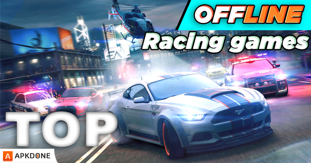 10 Best Offline Racing Games for Android 2019 - Apkdone