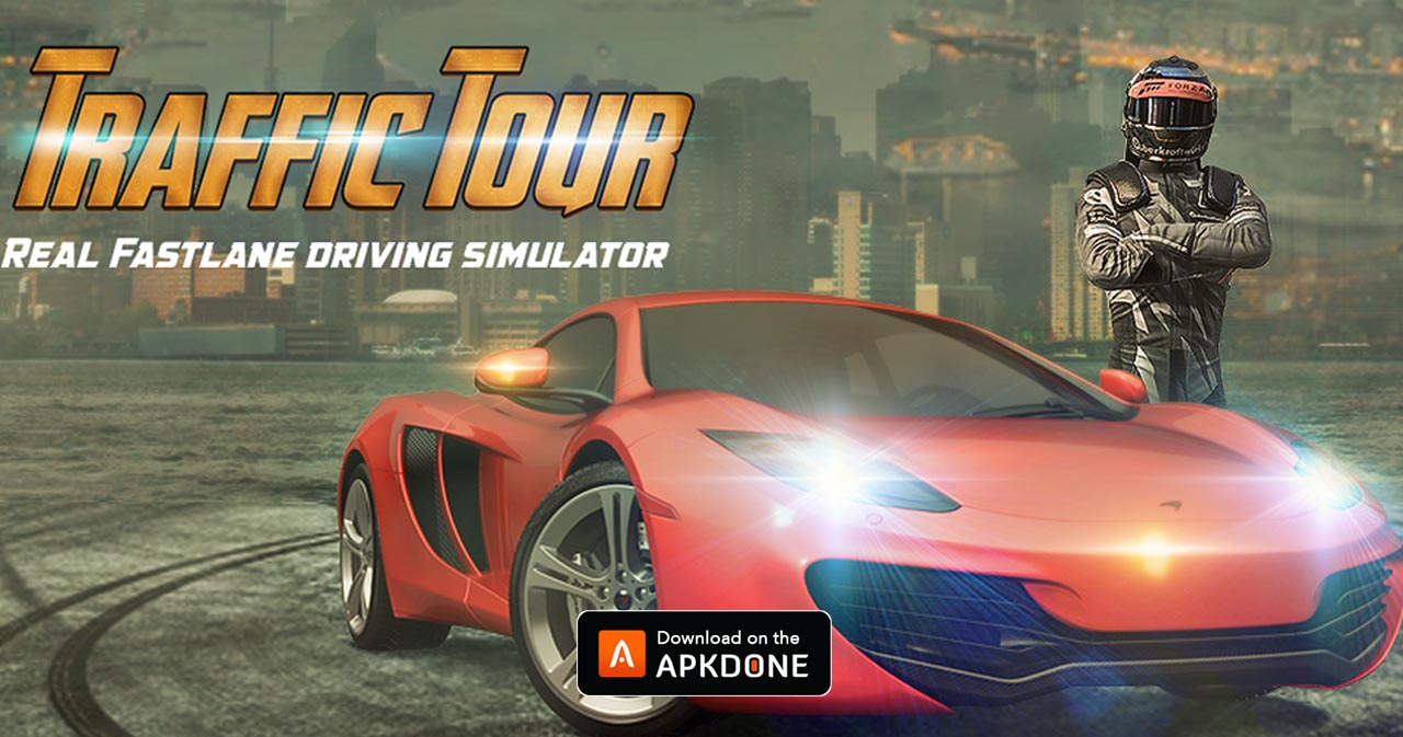 Traffic Tour MOD APK 1.6.7 Download (Unlimited Money) for Android