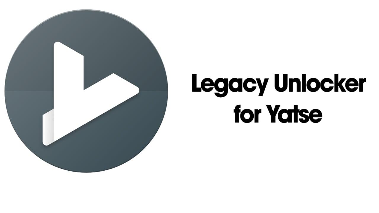 Legacy Unlocker for Yatse poster