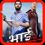 Bhai The Gangster MOD APK 1.0 (Unlimited Money)