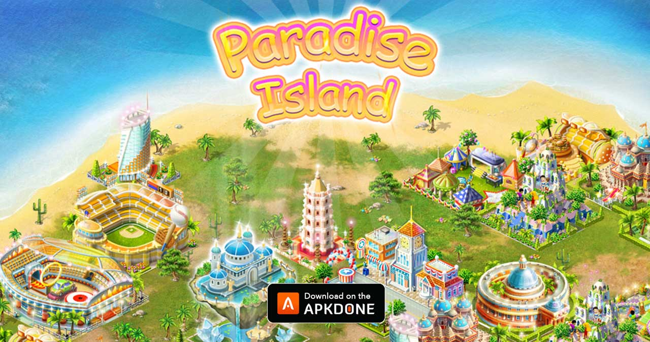 Paradise Island MOD APK 4.0.8 Download (Unlimited Money